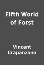 Fifth World of Forst by Vincent Crapanzano