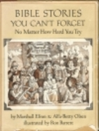 Bible Stories You Can't Forget: No Matter…