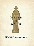 Gerald of Wales: Giraldus Cambrensis by John…