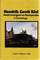 Hendrik Gerrit Kiel: Dutch Immigrant to…