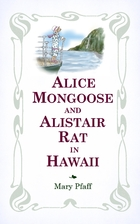 Alice Mongoose and Alistair Rat in Hawaii:…