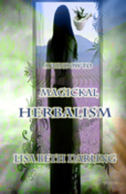 A Window to Magickal Herbalism by Lisa Beth…
