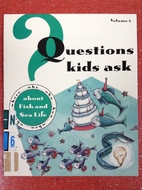 Questions Kids Ask About Fish and Sea Life