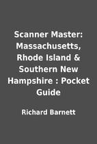Scanner Master: Massachusetts, Rhode Island…