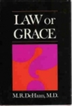 Law or Grace by M. R. DeHaan