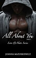 All About You (Love & Hate, #1) by Joanna…