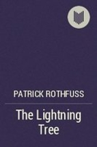 The Lightning Tree by Patrick Rothfuss
