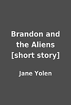 Brandon and the Aliens [short story] by Jane…