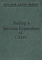 Cicero: Tusculan Disputations, I, II, V by…