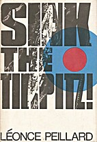 Sink the Tirpitz! by Léonce Peillard