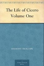 The Life of Cicero Volume One by Anthony…