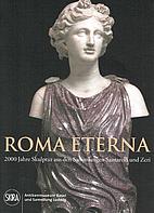 Roma eterna : 2000 Jahre Skulptur aus den…