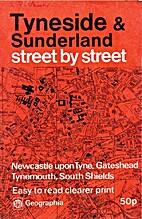Tyneside & Sunderland street by street