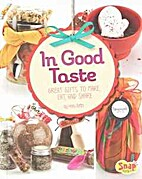 In Good Taste: Great Gifts to Make, Eat, and…