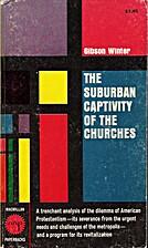 The suburban captivity of the churches; an…