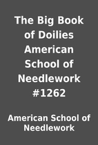 The Big Book of Doilies American School of…