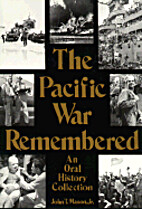 Pacific War Remembered: An Oral History…