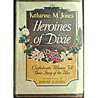 Heroines of Dixie; Confederate Women Tell…