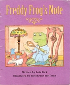FREDDY FROG'S NOTE by Lois Bick