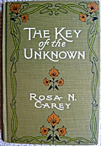 The Key of the Unknown by Rosa Nouchette…