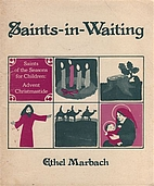 Saints in Waiting by Ethel Marbach