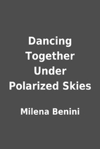 Dancing Together Under Polarized Skies by…