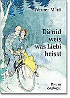 Dä nid weis, was Liebi heisst by Werner…
