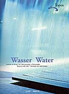 Wasser Water by Topos - European Landscape…