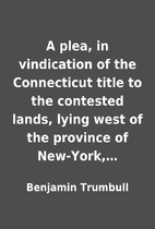 A plea, in vindication of the Connecticut…