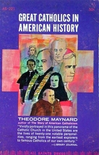 Great Catholics in American history by…