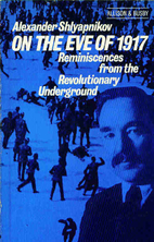 On the eve of 1917 by A. G. Shliapnikov
