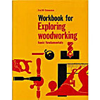 Workbook for Exploring Woodworking by Fred…