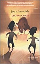 L'ultima caccia by Lansdale Joe R.