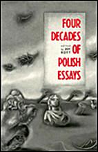 Four Decades of Polish Essays by Jan Kott