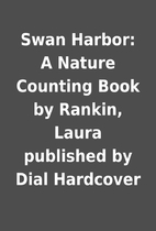Swan Harbor: A Nature Counting Book by…