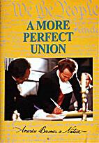 A More Perfect Union: America Becomes a…