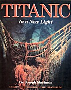 Titanic: In a New Light by Joseph MacInnis