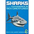 Sharks and Other Dangerous Sea Creatures by…