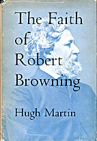 The Faith of Robert Browning by Hugh Martin