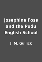 Josephine Foss and the Pudu English School…
