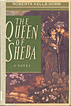 The Queen of Sheba by Roberta Kells Dorr