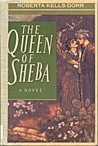 The Queen of Sheba by Roberta Kells Dorr