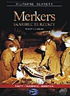 Merkers: Skarbiec III Rzeszy: fakty,…