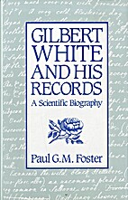 Gilbert White and his records : a scientific…
