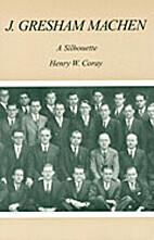 J. Gresham Machen by Henry W. Coray