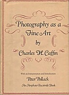Photography as a fine art by Charles Henry…