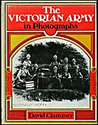 The Victorian army in photographs by David…