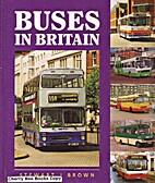 Buses in Britain by Stewart J. Brown