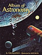 Album of Astronomy by Tom McGowen