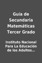Guía de Secundaria Matemáticas Tercer…
